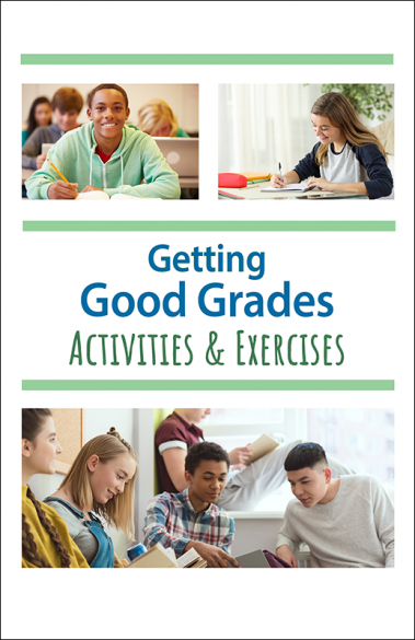 Getting Good Grades Activities and Exercises Activity Booklet