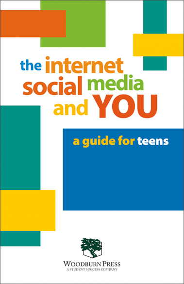 The Internet, Social Media and YOU - a guide for teens Booklet Handout