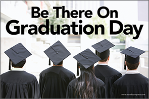 Be There on Graduation Day
