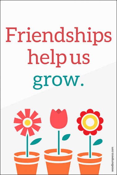 Friendships Help Us Grow Poster