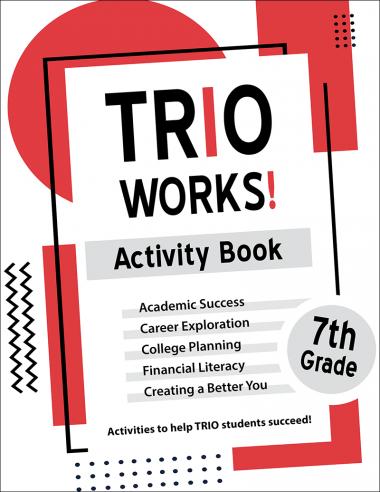 TRIO Works! 7th Grade Activity Book Handout