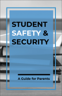 Student Safety and Security: A Guide for Parents Booklet Handout