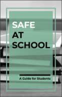 Safe at School: A Guide for Students
